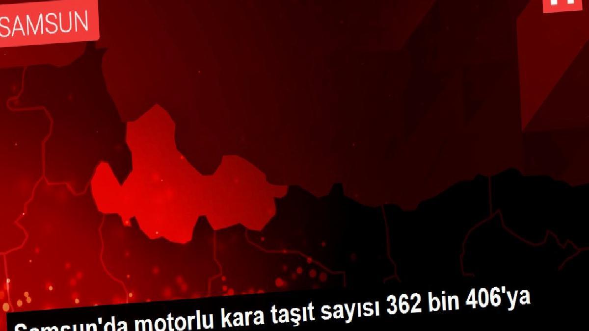 Samsun'da motorlu kara taşıt sayısı 362 bin 406'ya ulaştı