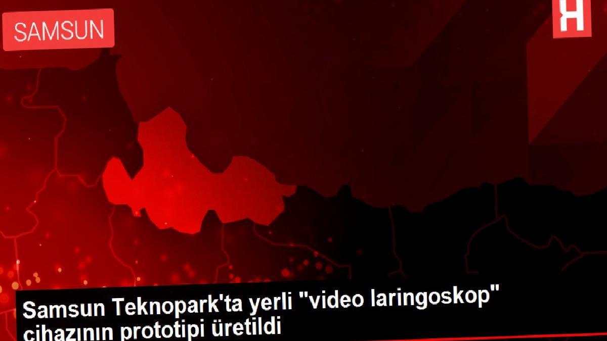 """Samsun Teknopark'ta yerli """"video laringoskop"""" cihazının prototipi üretildi"""