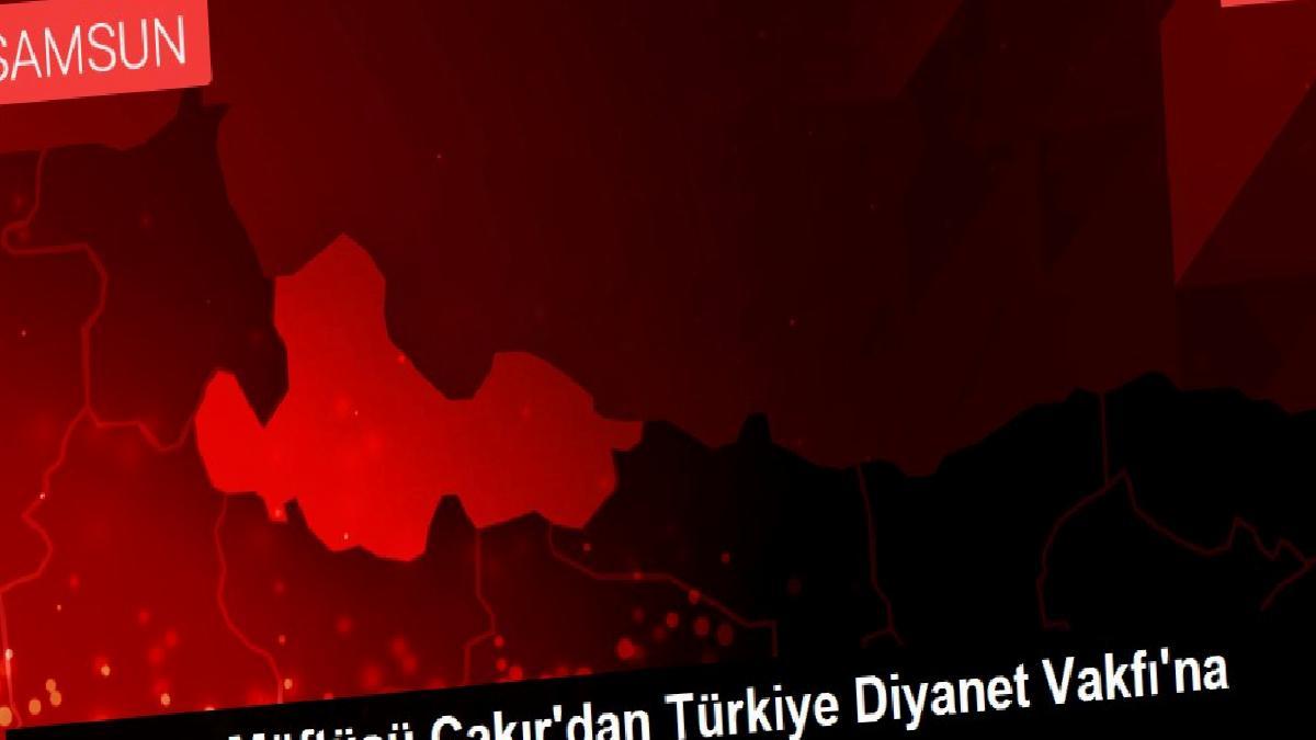 Samsun Müftüsü Çakır'dan Türkiye Diyanet Vakfı'na kurban bağışı
