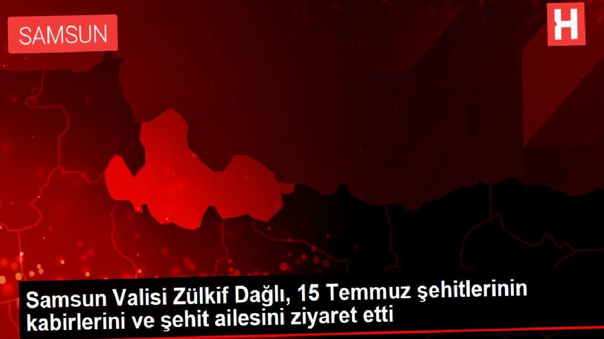 Samsun Valisi Zülkif Dağlı, 15 Temmuz şehitlerinin kabirlerini ve şehit ailesini ziyaret etti