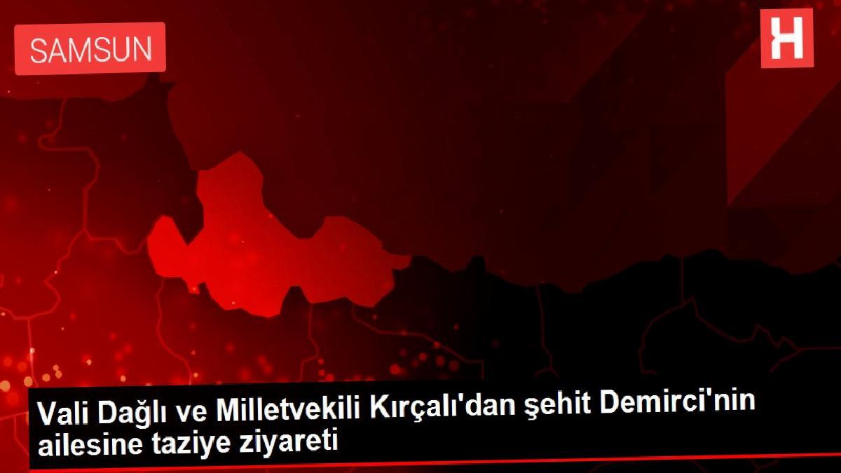 Vali Dağlı ve Milletvekili Kırçalı'dan şehit Demirci'nin ailesine taziye ziyareti