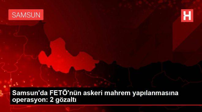 Samsun'da FETÖ'nün askeri mahrem yapılanmasına operasyon: 2 gözaltı